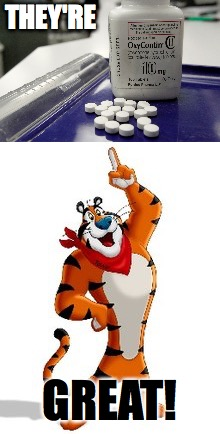 oxycontin is great | THEY'RE GREAT! | image tagged in tony the tiger,frosted flakes,drugs | made w/ Imgflip meme maker