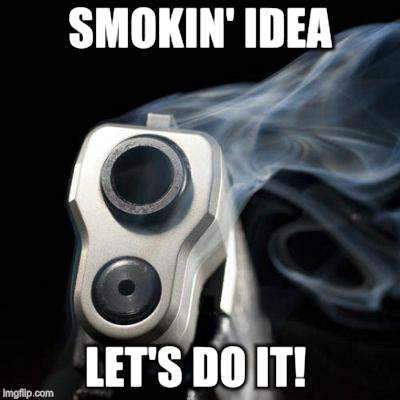 SMOKIN' IDEA LET'S DO IT! | made w/ Imgflip meme maker