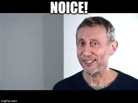 noice | NOICE! | image tagged in noice | made w/ Imgflip meme maker