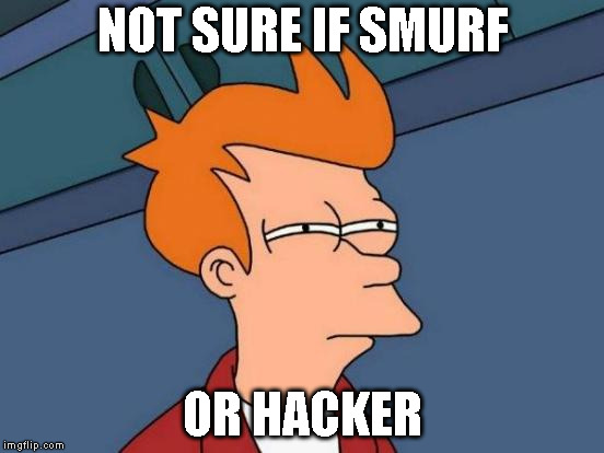 Overwatch PC Every Match | NOT SURE IF SMURF OR HACKER | image tagged in memes,futurama fry,overwatch,overwatch memes,gaming,hacking | made w/ Imgflip meme maker