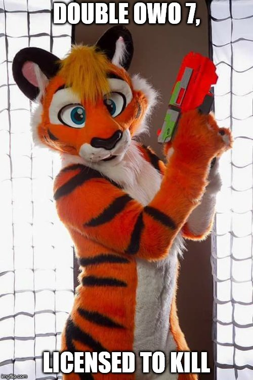 Found this on the internet, and I couldn't not make it into a meme. | DOUBLE OWO 7, LICENSED TO KILL | image tagged in memes,furry,james bond,007 | made w/ Imgflip meme maker