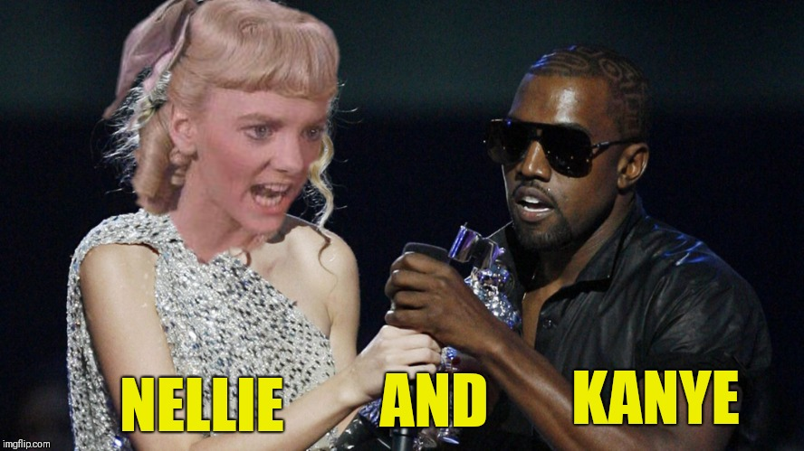 NELLIE AND KANYE | made w/ Imgflip meme maker