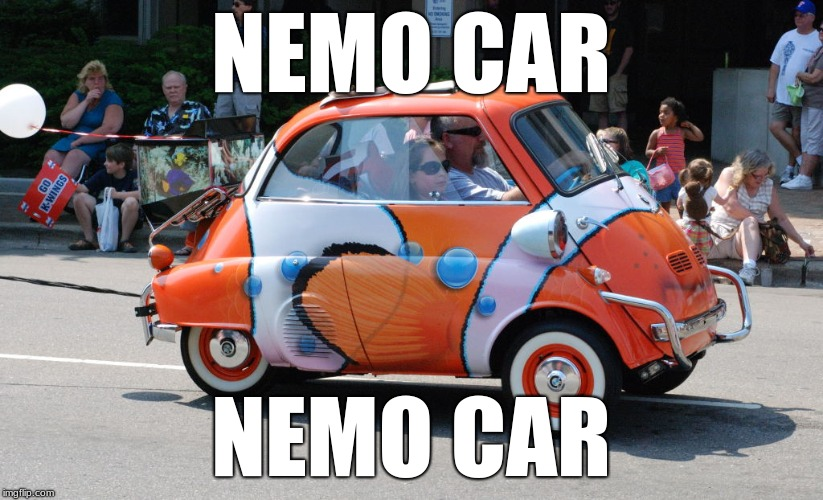 Nemo car | NEMO CAR NEMO CAR | image tagged in nemo,car,nemo car | made w/ Imgflip meme maker