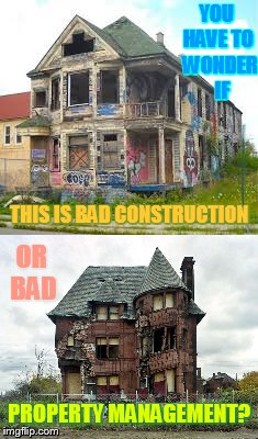 Bad Construction Week Oct 1-7 a DrSarcasm event |  YOU HAVE TO  WONDER   IF; THIS IS BAD CONSTRUCTION; OR BAD; PROPERTY MANAGEMENT? | image tagged in memes,bad construction week,bad,construction,or,property management | made w/ Imgflip meme maker