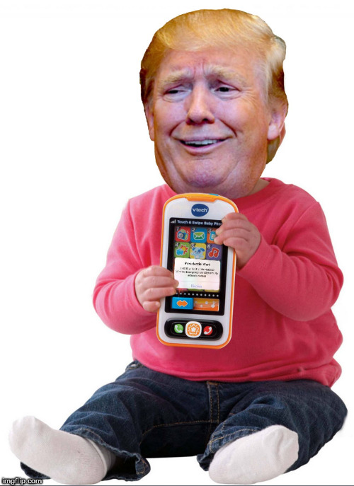image tagged in presidential alert,trump baby,cell phone,small hands,donald trump,trump | made w/ Imgflip meme maker