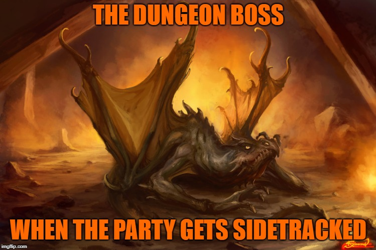 https://www.deviantart.com/paladinpainter | THE DUNGEON BOSS WHEN THE PARTY GETS SIDETRACKED | image tagged in dnd,paladinpainter,deviantart | made w/ Imgflip meme maker