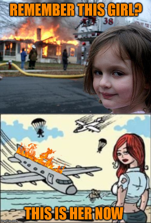 Disaster girl | REMEMBER THIS GIRL? THIS IS HER NOW | image tagged in disaster girl,who remembers,meme,custom template | made w/ Imgflip meme maker