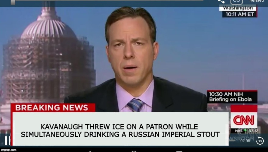 The russians have to get involved in this if they are to remain relevant with the media | KAVANAUGH THREW ICE ON A PATRON WHILE SIMULTANEOUSLY DRINKING A RUSSIAN IMPERIAL STOUT | image tagged in cnn breaking news template,brett kavanaugh,political meme | made w/ Imgflip meme maker