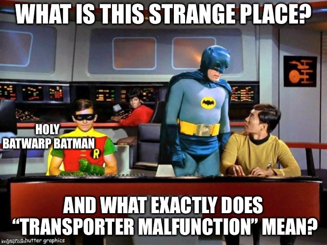 "And Kirk and Spock find themselves in a sleek black car filled with gadgets and powered by a turbojet | WHAT IS THIS STRANGE PLACE? AND WHAT EXACTLY DOES ""TRANSPORTER MALFUNCTION"" MEAN? HOLY BATWARP BATMAN 