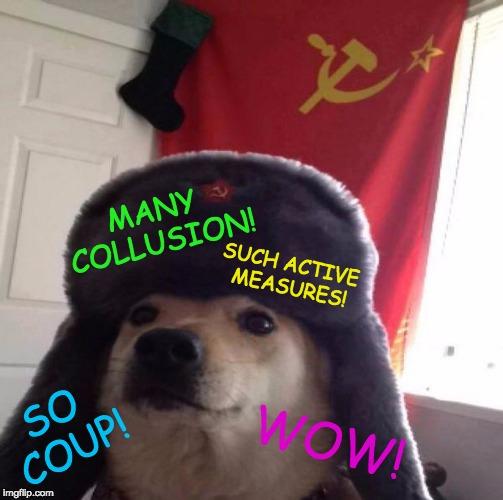 So Subversion Doge | MANY COLLUSION! SUCH ACTIVE MEASURES! WOW! SO COUP! | image tagged in russian doge,russian collusion,trump,doge,memes | made w/ Imgflip meme maker