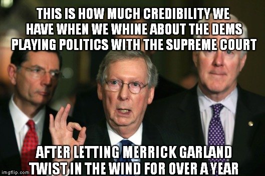 The Turtleman of Kentucky |  THIS IS HOW MUCH CREDIBILITY WE HAVE WHEN WE WHINE ABOUT THE DEMS PLAYING POLITICS WITH THE SUPREME COURT; AFTER LETTING MERRICK GARLAND TWIST IN THE WIND FOR OVER A YEAR | image tagged in mitch mcconnell zero,mitch mcconnell | made w/ Imgflip meme maker