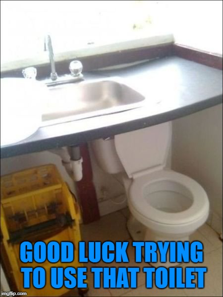 That's going to be uncomfortable! v( '.' )v Bad Construction Week: a DrSarcasm Event Oct. 1-7 | GOOD LUCK TRYING TO USE THAT TOILET | image tagged in memes,bad construction week,fails,drsarcasm,google images,no way | made w/ Imgflip meme maker