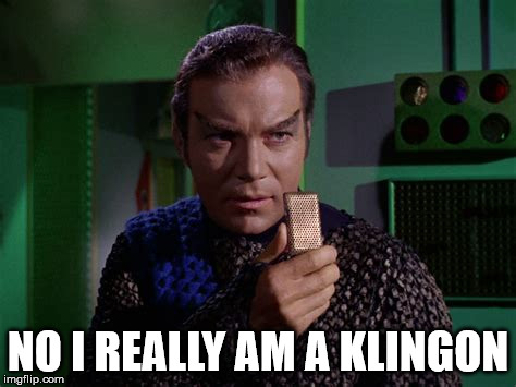 NO I REALLY AM A KLINGON | made w/ Imgflip meme maker