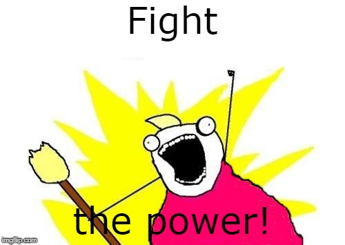 X All the Y Fat soc | Fight the power! | image tagged in x all the y fat soc | made w/ Imgflip meme maker