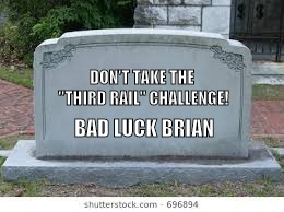 "DON'T TAKE THE ""THIRD RAIL"" CHALLENGE! BAD LUCK BRIAN 