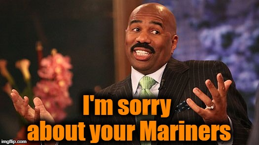 shrug | I'm sorry about your Mariners | image tagged in shrug | made w/ Imgflip meme maker