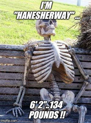 "Does subway deliver ?? I so need a foot long now !!!!  | I'M ""HANESHERWAY"" ... 6' 2""..134 POUNDS !! 