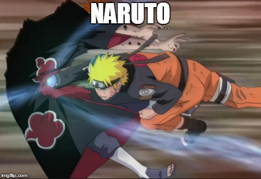 NARUTO | made w/ Imgflip meme maker