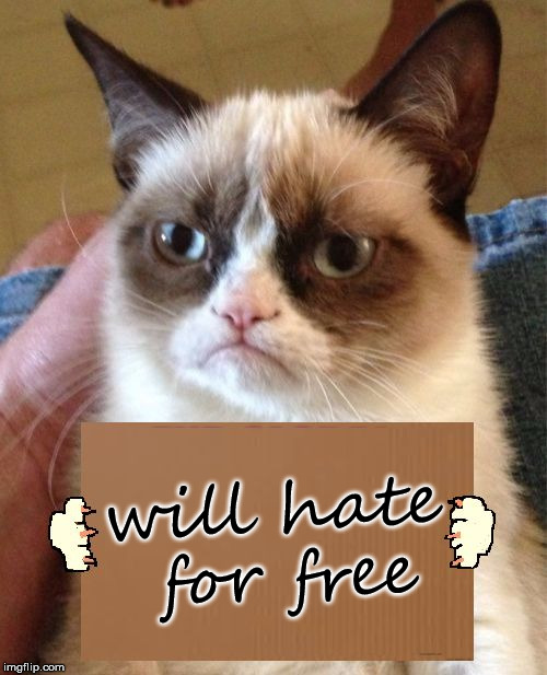 will hate for free | made w/ Imgflip meme maker
