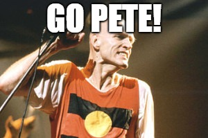 GO PETE! | made w/ Imgflip meme maker