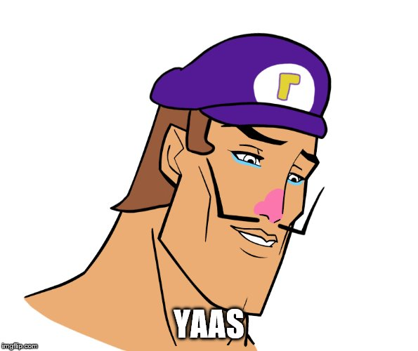 Waluigi | YAAS | image tagged in waluigi | made w/ Imgflip meme maker