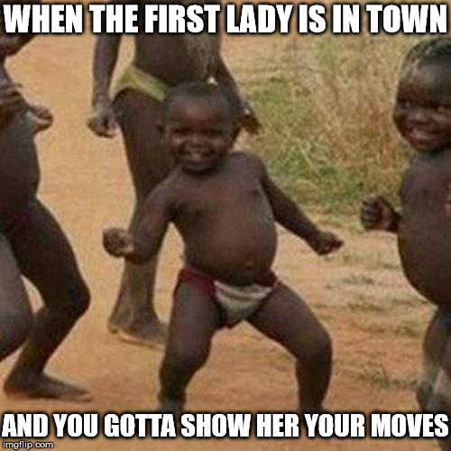 Third World Success Kid | WHEN THE FIRST LADY IS IN TOWN AND YOU GOTTA SHOW HER YOUR MOVES | image tagged in memes,third world success kid,first lady,melania trump | made w/ Imgflip meme maker