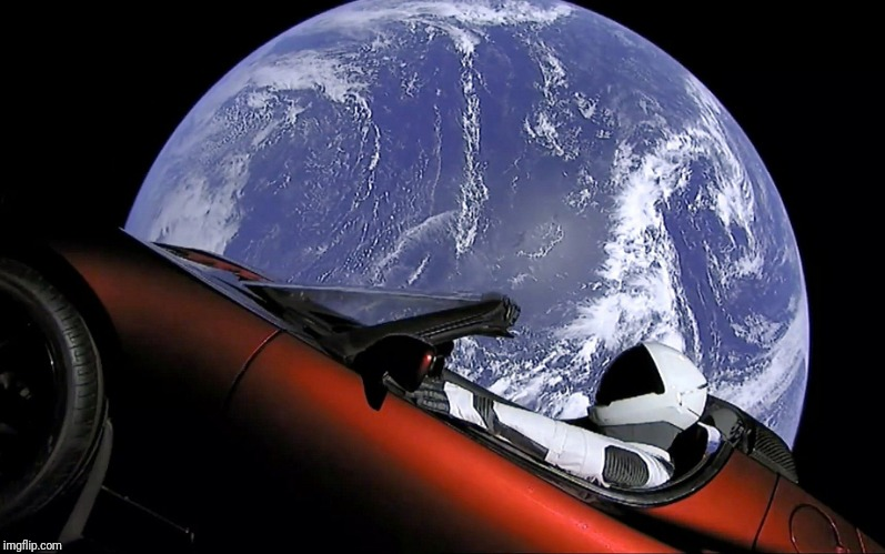 Elon tesla space car earth | . | image tagged in elon tesla space car earth | made w/ Imgflip meme maker