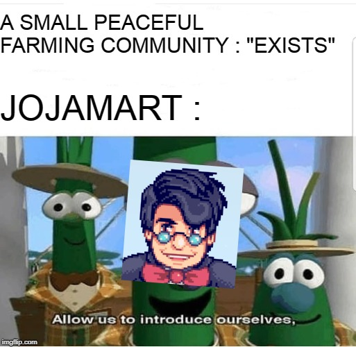 "Jojamart in the nutshell |  A SMALL PEACEFUL FARMING COMMUNITY : ""EXISTS""; JOJAMART : 