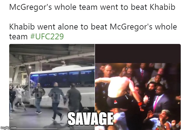 SAVAGE | image tagged in memes,funny,ssby,khabib vs mcgregor | made w/ Imgflip meme maker