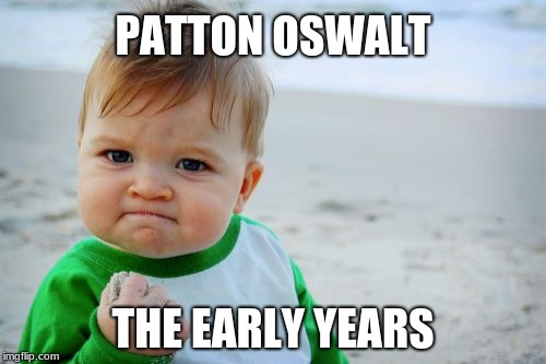 Seriously, doesn't anyone else see it? | PATTON OSWALT THE EARLY YEARS | image tagged in memes,success kid original,lookalike,patton oswalt | made w/ Imgflip meme maker
