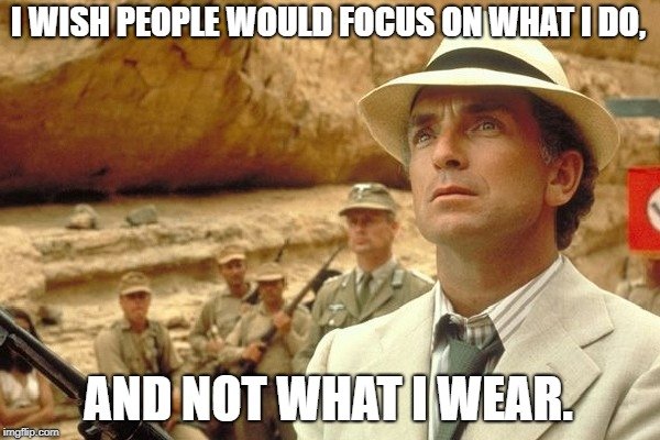 Melania Trump Interview Egypt | I WISH PEOPLE WOULD FOCUS ON WHAT I DO, AND NOT WHAT I WEAR. | image tagged in melania trump,indiana jones | made w/ Imgflip meme maker
