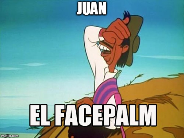JUAN | made w/ Imgflip meme maker