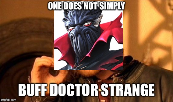 MCoC Meme: Doctor Strange Buff | ONE DOES NOT SIMPLY BUFF DOCTOR STRANGE | image tagged in mcoc,doctor strange,symbiote supreme,kabam | made w/ Imgflip meme maker