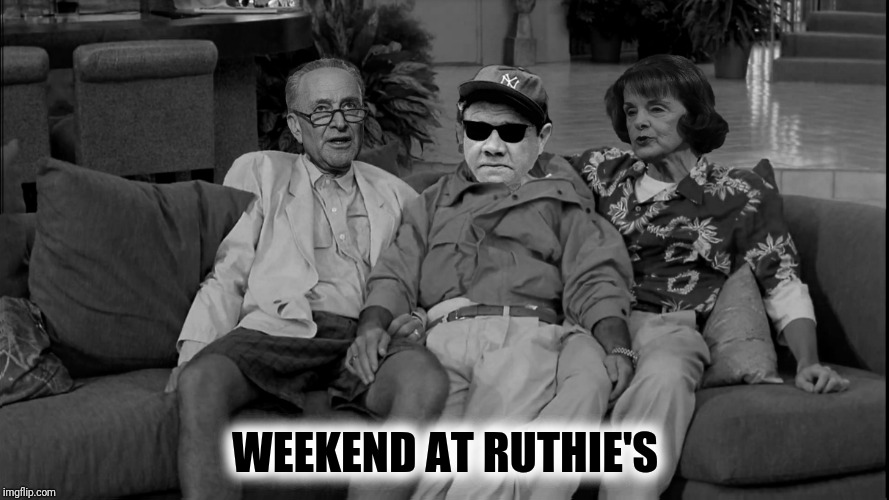 WEEKEND AT RUTHIE'S | made w/ Imgflip meme maker