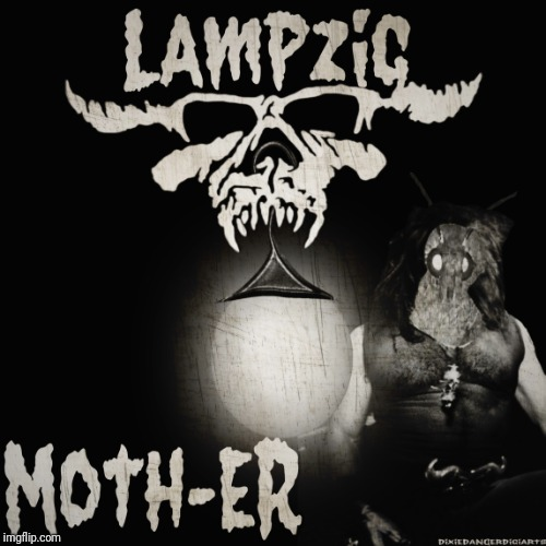 Lampzig: Moth-er | image tagged in danzig,moth,mother,meme,original,music joke | made w/ Imgflip meme maker