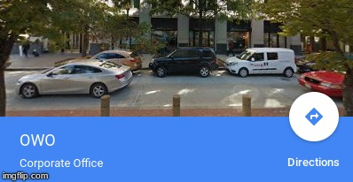 OwO what's this? | image tagged in owo,google maps | made w/ Imgflip meme maker