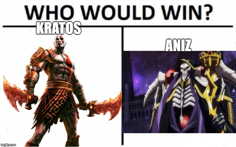 KRATOS ANIZ | image tagged in god of war,gods,overlord | made w/ Imgflip meme maker