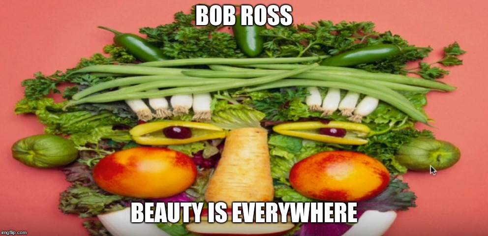 Bob Ross, Beauty is Everywhere | BOB ROSS BEAUTY IS EVERYWHERE | image tagged in bob ross | made w/ Imgflip meme maker