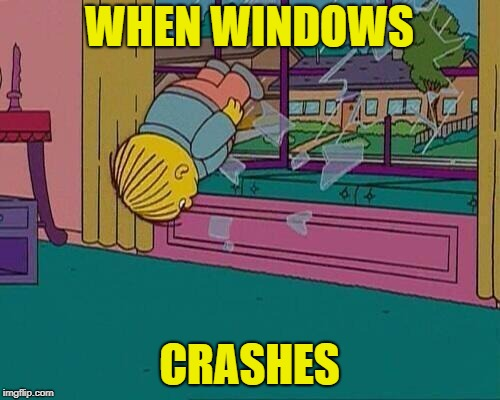 WHEN WINDOWS CRASHES | made w/ Imgflip meme maker