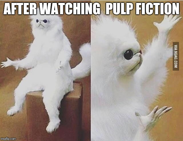Confused white monkey |  AFTER WATCHING  PULP FICTION | image tagged in confused white monkey | made w/ Imgflip meme maker