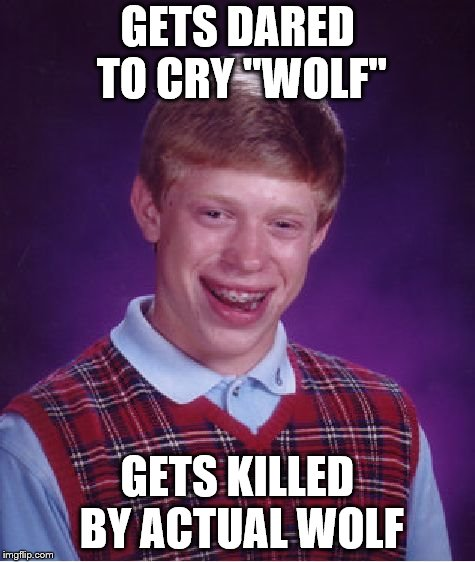 "Bad Luck Brian Meme | GETS DARED TO CRY ""WOLF"" GETS KILLED BY ACTUAL WOLF 