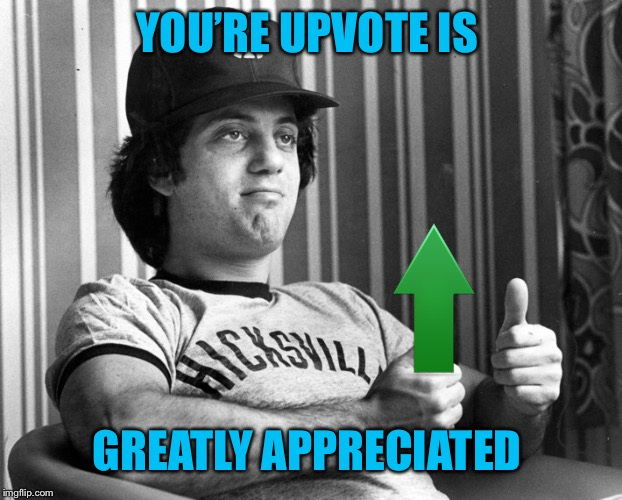 YOU'RE UPVOTE IS GREATLY APPRECIATED | made w/ Imgflip meme maker