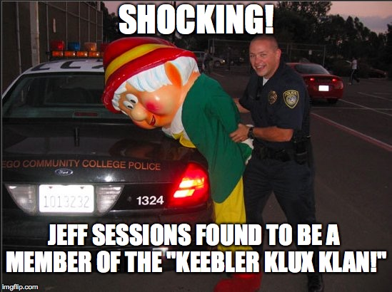 "SHOCKING! JEFF SESSIONS FOUND TO BE A MEMBER OF THE ""KEEBLER KLUX KLAN!"" 
