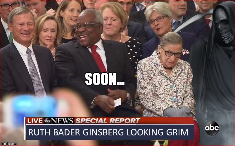 Think Leftists are Freaking Out NOW?  SOON... |  SOON... | image tagged in ruth bader ginsburg,grim reaper,social justice warriors,freak out,scotus,brett kavanaugh | made w/ Imgflip meme maker
