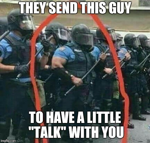 "THEY SEND THIS GUY TO HAVE A LITTLE ""TALK"" WITH YOU 