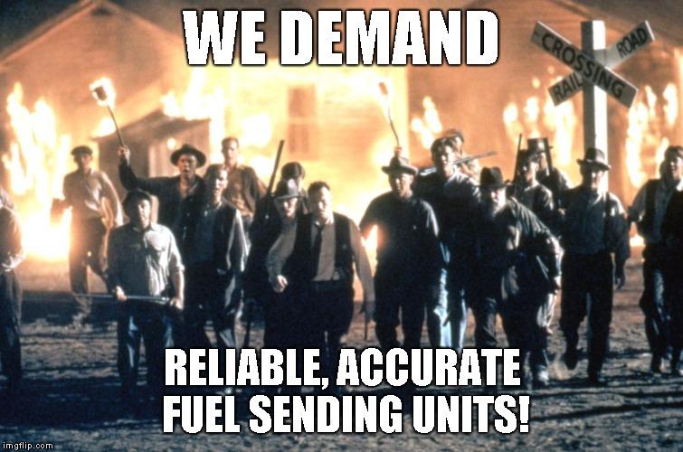 We Demand Reliable Accurate Fuel Sending Units Made W Imgflip Meme Maker