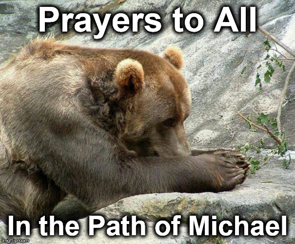Prayers to All In the Path of Michael | image tagged in prayer | made w/ Imgflip meme maker