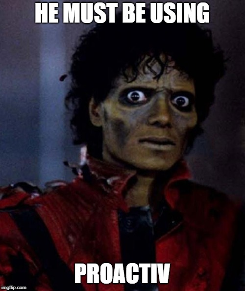 Zombie Michael Jackson | HE MUST BE USING PROACTIV | image tagged in zombie michael jackson | made w/ Imgflip meme maker