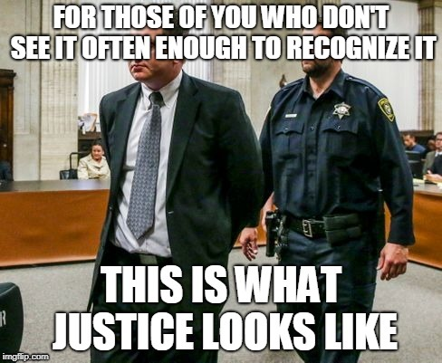 justice | image tagged in justice | made w/ Imgflip meme maker