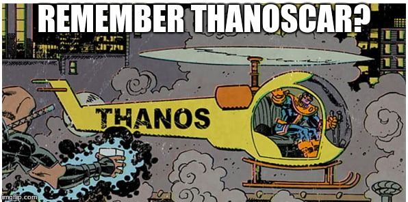 I swear that I didn't edit this in any way. | REMEMBER THANOSCAR? | image tagged in thanos car,thanos,infinity war,avengers infinity war | made w/ Imgflip meme maker